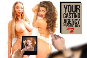 Your Casting Agency (with Porno Dan) - Part 2