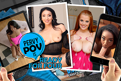Pervy POV is Ready for Four