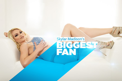 Skylar Madison's Biggest Fan