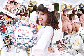 Wedding Weekend with Riley Reid & Bridesmaids
