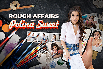 Rough Affairs with Polina Sweet