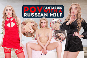 POV Fantasies with a Russian MILF