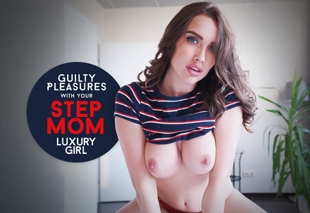 Guilty Pleasures with Your Step-Mom,  Luxury  Girl
