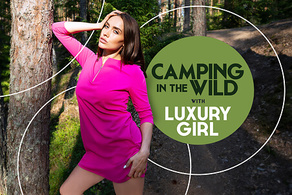 Camping in the Wild with Luxury Girl
