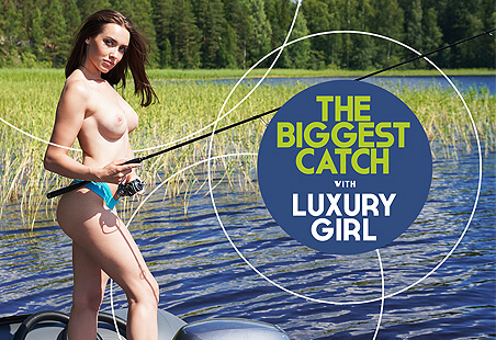 The Biggest Catch with Luxury Girl