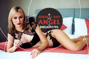 A Sensual Day with Angel, the Dreamgirl