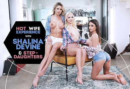 Hot Wife Experience with Shalina Devine & Step-Daughters