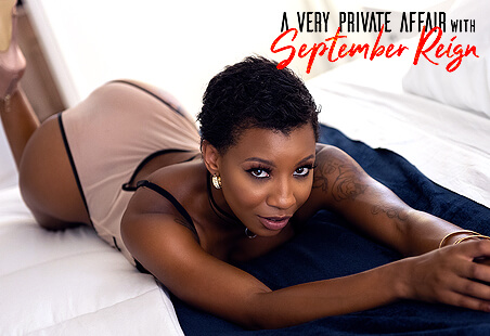 A Very Private Affair with September Reign