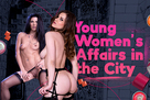 Young Women's Affairs in the City