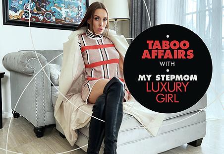 Taboo Affairs with My Stepmom, Luxury Girl