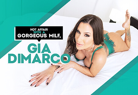 Hot Affair with a Gorgeous MILF, Gia DiMarco